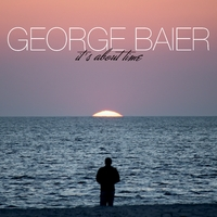 George Baier | It's About Time