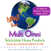 George Douglas Lee | George Douglas Lee's Multi Omni Telebubble Home Products