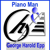 George Harold Epp: Piano Man
