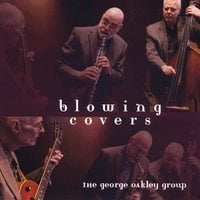The George Oakley Group: Blowing Covers