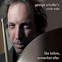 George Schuller's Circle Wide | Like Before, Somewhat After