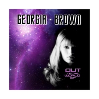Georgia Brown | Out of This World - EP
