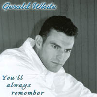 Gerald White | You'll Always Remember
