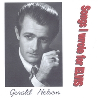 Gerald Nelson | Songs I Wrote for Elvis