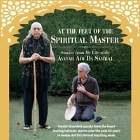 Gerald Sheinfeld | At the Feet of the Spiritual Master: Stories from My Life with Avatar Adi da Samraj