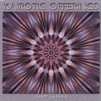 Jerry Gerber | Kairotic Offerings