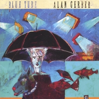 Alan Gerber | Blue Tube