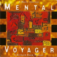 Gerhard Daum | Mental Voyager - A Music Journey - A Gerhard Daum Project
