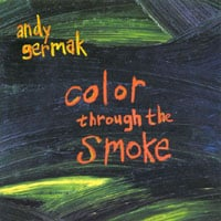 Andy Germak | Color Through the Smoke