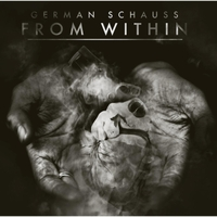 German Schauss: From Within