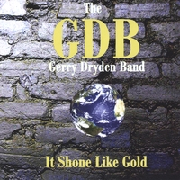 The Gerry Dryden Band | It Shone Like Gold