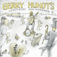 Gerry Hundt | Gerry Hundt's Legendary One-Man-Band