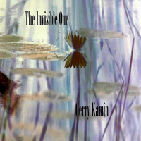 Gerry Kamin: The Invisible One