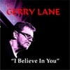 Gerry Lane: I Believe in You