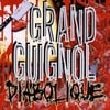 GRAND GUIGNOL DIABOLIQUE: Grand Guignol Diabolique