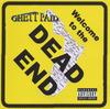 GHETT PAID: Welcome To The Dead End