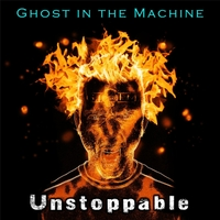 Ghost in the Machine | Unstoppable