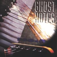 compilation | Ghost Notes