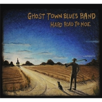 Ghost Town Blues Band | Hard Road to Hoe