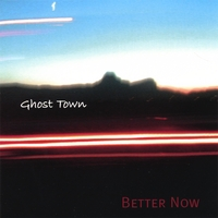 GHOST TOWN: Better Now