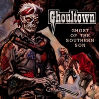 Ghoultown | Ghost of the Southern Son