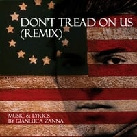 Gianluca Zanna | Don't Tread On Us (Remix)