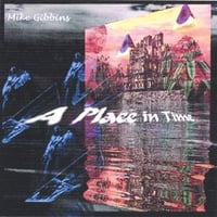 Mike Gibbins | A Place In Time Remastered