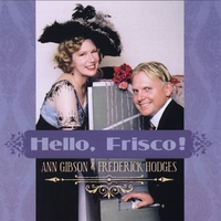 Ann Gibson and Frederick Hodges | Hello, Frisco!