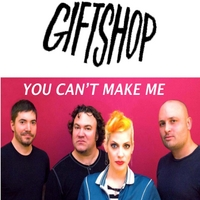 Giftshop | You Can't Make Me