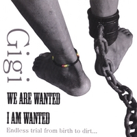 Gigi Brissot | We Are Wanted/ I Am Wanted