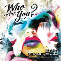 Gig Sykes & The Walking Wounded | Who Are You?
