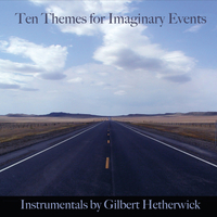 Gilbert Hetherwick | 10 Themes for Imaginary Events