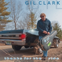 Gil Clark | Thanks For the Ride