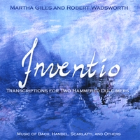 Martha Giles and Robert Wadsworth | Inventio: Transcriptions for Two Hammered Dulcimers