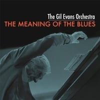 The Gil Evans Orchestra | The Meaning of the Blues