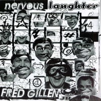 Fred Gillen Jr. | Nervous Laughter
