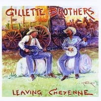 Gillette Brothers | Leaving Cheyenne