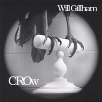 Will Gillham | Crow