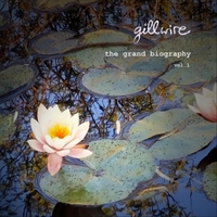 Gillwire | The Grand Biography, Vol. 1