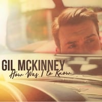 Gil McKinney | How Was I to Know