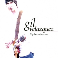 Gil Velazquez: My Introduction