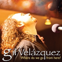 Gil Velazquez: Where Do We Go from Here?