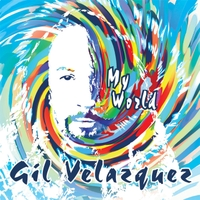 Gil Velazquez: My World
