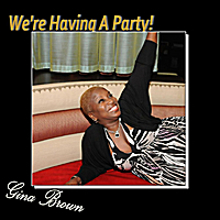 Gina Brown | We're Having a Party