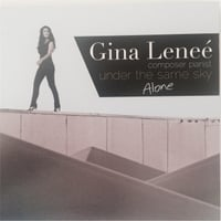 Gina Lenee' | Under the Same Sky: Alone (Solo Piano Version)