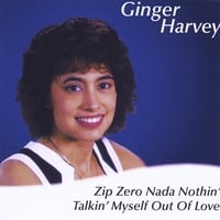 Ginger Harvey | Zip Zero Nada Nothin'