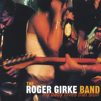 The Roger Girke Band | My Baby Loves That Stuff