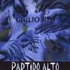 Giulio Risi: Partido Alto