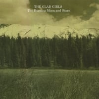 The Glad Girls | The Burning Moon And Stars