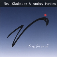 Neal Gladstone & Audrey Perkins | Song for us all